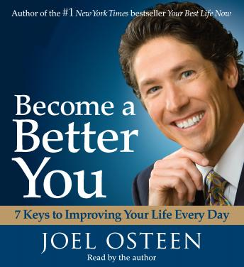 Download Become a Better You: 7 Keys to Improving Your Life Every Day by Joel Osteen