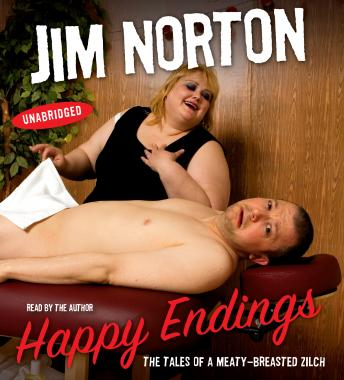 Download Happy Endings: The Tales of a Meaty-Breasted Zilch by Jim Norton