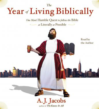 Download Year of Living Biblically: One Man's Humble Quest to Follow the Bible as Literally as Possible by A. J.  Jacobs