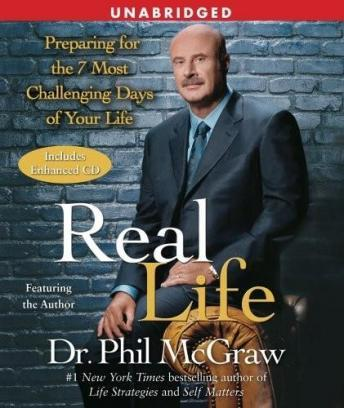 Real Life: Preparing for the 7 Most Challenging Days of Your Life, Phil Mcgraw