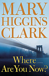 Where Are You Now?: A Novel, Mary Higgins Clark