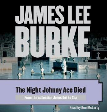 Night Johnny Ace Died, James Lee Burke