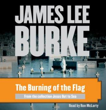 Burning of the Flag, James Lee Burke