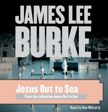 Jesus Out to Sea, James Lee Burke