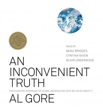 Inconvenient Truth: The Planetary Emergency of Global Warming and What We Can Do About It, Al Gore