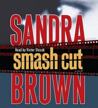 Smash Cut, Sandra Brown
