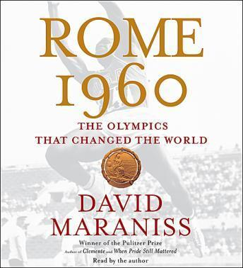 Rome 1960: The Olympics that Changed the World, David Maraniss