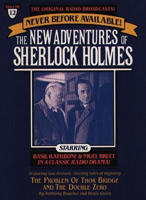 Problem of Thor Bridge and The Double Zero: The New Adventures of Sherlock Holmes, Episode #12, Denis Green, Anthony Boucher