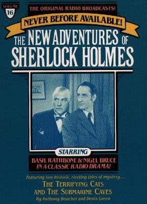 Terrifying Cats and The Submarine Cave: The New Adventures of Sherlock Holmes, Episode #16, Denis Green, Anthony Boucher