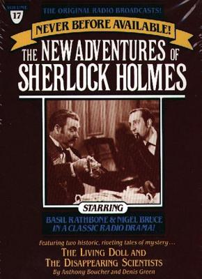 Living Doll and The Disappearing Scientists: The New Adventures of Sherlock Holmes, Episode #17, Denis Green, Anthony Boucher