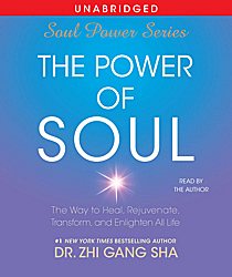 Download Power of Soul: The Way to Heal, Rejuvenate, Transform and Enlighten All Life by Zhi Sha
