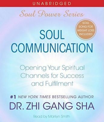 Soul Communication: Opening Your Spiritual Channels for Success and Fulfillment, Zhi Sha