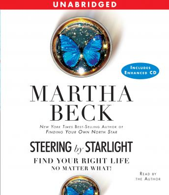 Steering by Starlight: Find Your Right Life, No Matter What