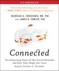 Connected: The Surprising Power of Our Social Networks and How They Shape Our Lives, James H. Fowler, Nicholas A. Christakis
