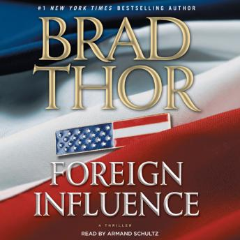 Download Foreign Influence: A Thriller by Brad Thor