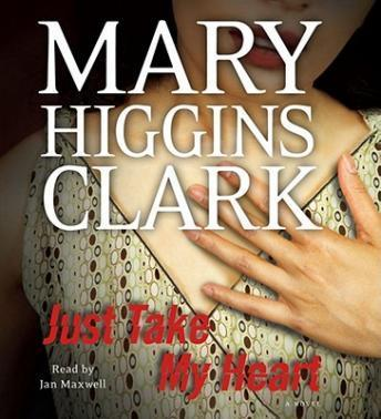 Just Take My Heart, Mary Higgins Clark