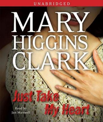 Just Take My Heart: A Novel, Mary Higgins Clark