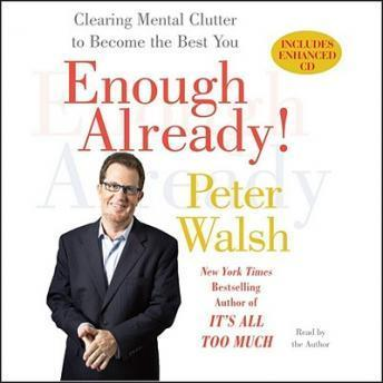 Enough Already!, Peter Walsh
