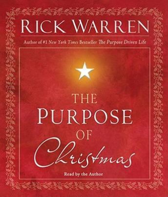 Purpose of Christmas, Rick Warren