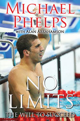 No Limits: The Will to Succeed, Michael Phelps