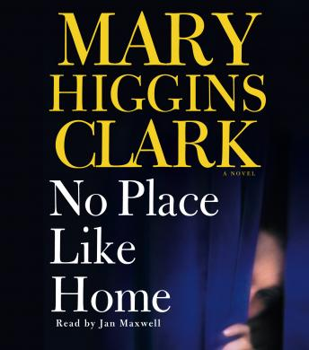 No Place Like Home: A Novel, Mary Higgins Clark