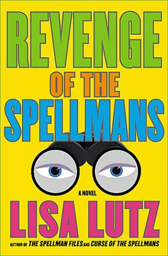Revenge of the Spellmans: A Novel, Lisa Lutz