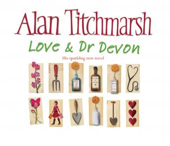 Love and Dr Devon, Alan Titchmarsh