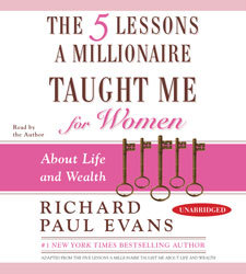 Five Lessons a Millionaire Taught Me for Women: About Life and Wealth, Richard Paul Evans