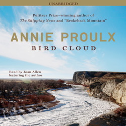 Bird Cloud: A Memoir, Annie Proulx