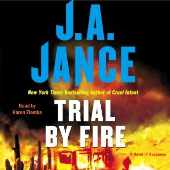 Trial By Fire: A Novel of Suspense, J.A. Jance