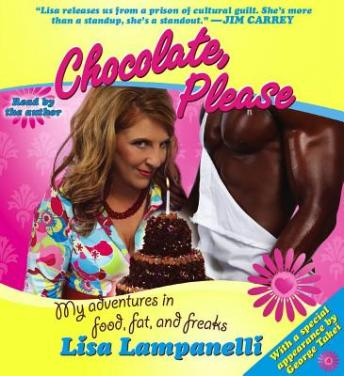 Download Chocolate, Please: My Adventures in Food, Fat, and Freaks by Lisa Lampanelli