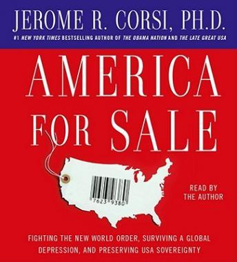 America for Sale: Fighting the New World Order, Surviving a Global Depression, and Preserving USA Sovereignty, Jerome R. Corsi