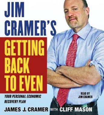 Jim Cramer's Getting Back to Even, James J. Cramer