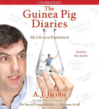 Download Guinea Pig Diaries: My Life as an Experiment by A. J.  Jacobs