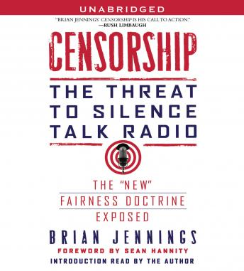Censorship: The Threat to Silence Talk Radio, Brian Jennings