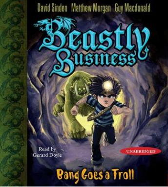 Bang Goes a Troll: An Awfully Beastly Business, Guy Macdonald, Matthew Morgan, David Sinden
