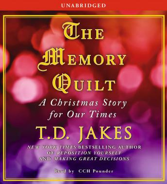 Memory Quilt: A Christmas Story for Our Times, T. D. Jakes