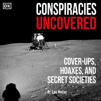 Conspiracies Uncovered: Discover the World's Biggest Secrets