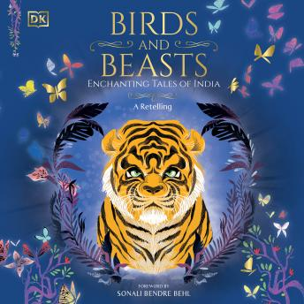 Birds & Beasts: Enchanting Tales of India - A Retelling