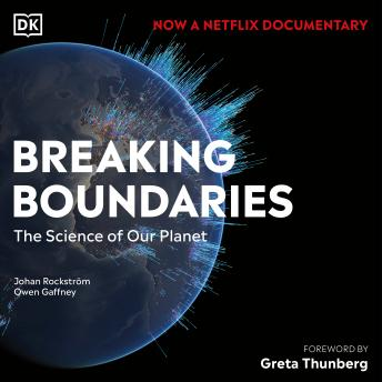 Download Breaking Boundaries: The Science Behind our Planet by Johan Rockstrom, Owen Gaffney