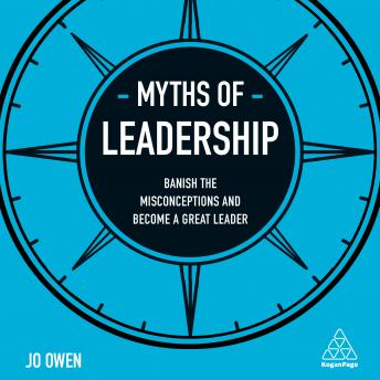 Myths of Leadership: Banish the Misconceptions and Become a Great Leader sample.