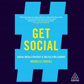 Get Social: Social Media Strategy and Tactics for Leaders, Michelle Carvill