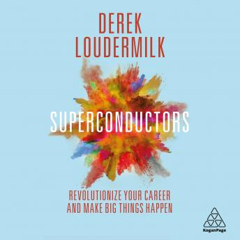 Superconductors: Revolutionize Your Career and Make Big Things Happen sample.