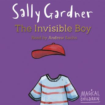 Magical Children:  Invisible Boy, Sally Gardner