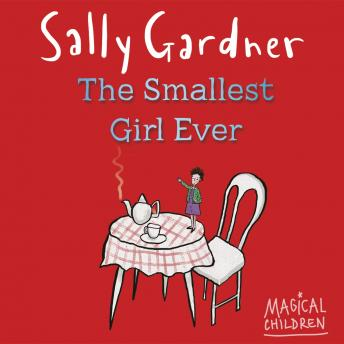 Magical Children:  Smallest Girl Ever, Sally Gardner