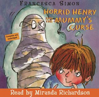 Horrid Henry and  Mummy's Curse, Francesca Simon