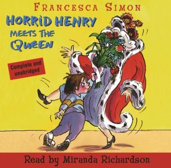Horrid Henry Meets the Queen, Francesca Simon