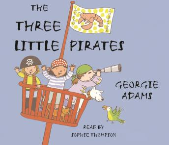 Early Reader:  Three Little Pirates, Georgie Adams
