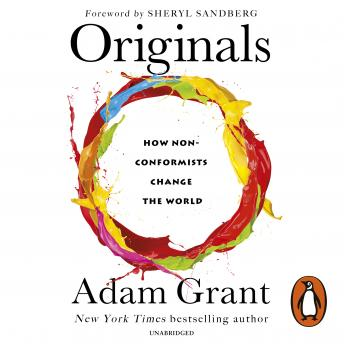 Originals: How Non-conformists Change the World, Adam Grant