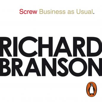 Screw Business as Usual, Sir Richard Branson, Richard Branson